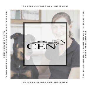Episode 10 | Dr Lena Clifford DVM. Interview - The Relationship Of Biomechanics To Behaviour, Pain & Performance